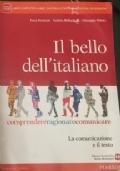 Il bello dell'Italiano. Comprendere, ragionare, comunicare. La comunicazione e il testo.