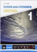 Scienze della Terra 1 Plus. La terra nello spazio, atmosfera, idrosfera.
