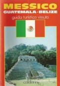 Guida turistica vissuta del MESSICO - GUATEMALA - BELIZE