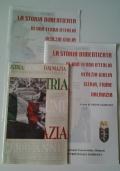 LA STORIA DIMENTICATA DI UNA TERRA D'ITALIA Venezia Giulia Istria, Fiume Dalmazia + ISTRIA, FIUME E DALMAZIA 2000 anni di cultura italiana (3 fascicoli)