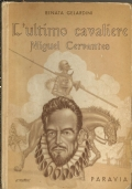 L'ultimo cavaliere Miguel Cervantes