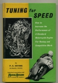TUNING FOR SPEED. How to increase the performance of a standard motorcycle engine for racing and competition work