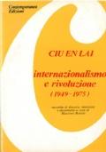 Internazionalismo e rivoluzione (1949-1975) Raccolta di discorsi, interviste e documenti