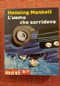 Henning Mankell - L'UOMO CHE SORRIDEVA - I Edizione MiniMaxi Marsilio 2012