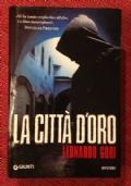 Leonardo Gori - LA CITTA' D'ORO - I Edizione Giunti 2013