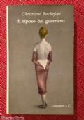 C. Rochefort - IL RIPOSO DEL GUERRIERO - Longanesi 1959