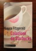 Laura Fitzgerald - COLAZIONE DA STARBUCKS - I Ed. Piemme Bestseller 2009