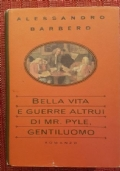 Bella vita e guerre altrui di Mr. Pyle, gentiluomo - Barbero A. - CdE 1996