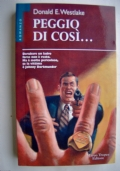 PEGGIO DI COSI'...