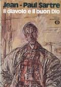 Il diavolo e il buon Dio. Jean - Paul Sartre. Oscar Mondadori. 1976/1 edizione