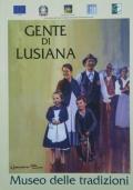 GENTE DI LUSIANA Museo delle tradizioni