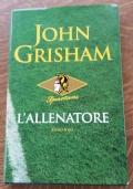 L'ALLENATORE - GRISHAM JOHN