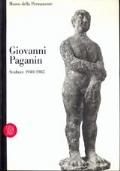 Giovanni Paganin - sculture 1940/1985
