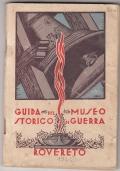 GUIDA DEL MUSEO STORICO DI GUERRA ROVERETO Ed. 1936