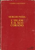 L'ISLAM E IL SUO CORANO. [ Prima edizione. Milano, Arnoldo Mondadori 1988 ].