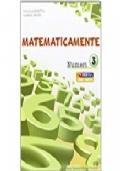 Matematicamente numeri. Vol. 3. Per la Scuola media