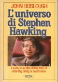 L'universo di Stephen Hawking. La vita e le idee dell'autore di Dal Big Bang ai buchi neri