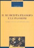 Il musicista filosofo e le passioni. Linguaggio e retorica dei suoni nel Seicento europeo