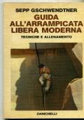 SEPP GSCHWENDTNER - GUIDA ALL'ARRAMPICATA LIBERA MODERNA - 1985 ILLUSTRATO