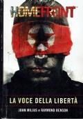 HOMEFRONT la luce della libertà. John Milius e Raymond Benson. Multiplayer.it Edizioni. 2010.