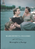 Risveglio a Parigi. Margherita Oggero. Mondadori. 2009.