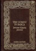 Tre Uomini in barca. Jerome Klapka Jerome. Fabbri Editori. 1991.(16 x 13 cm )