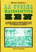 La cucia macrobiotica zen. Michel Abehsera. Sugar Editore. 1968/1edizione