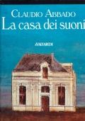 La casa dei suoni. Claudio Abbado. aVallaradi. 1995/1 edizione