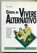 DAVID HARVEY - GUIDA AL VIVERE ALTERNATIVO IN ITALIA E ALL'ESTERO - ILLUSTRATO