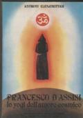 Francesco D'Assisi Lo yogi dell'amore cosmico