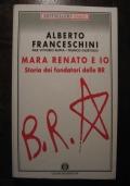 BRIGATE ROSSE - TERRORISMO - ALBERTO FRANCESCHINI - MARA RENATO E IO - 1991