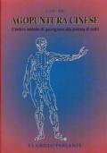 Agopuntura Cinese - L'antico metodo di guarigione alla portata di tutti