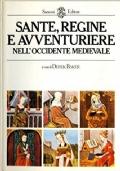 Sante, regine e avventuriere nell'Occidente medievale