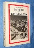 IN FUGA OLTRE L'HIMALAYA (MEMORIE SECONDA GUERRA MONDIALE UFFICIALE REGIA MARINA DELLA X MAS, AFFONDATO CON SOMMERGIBILE, PRIGIONIA E FUGA DALL'INDIA)