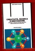 Creativita', ricerca e innovazione. Individui e imprese di fronte alle sfide della società postindustriale