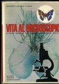 SCIENZA PER RAGAZZI - VITA AL MICROSCOPIO - LE PRIME RICERCHE NEL MONDO DELLA NATURA 1966