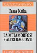 I grandi della narrativa -  La metamorfosi e altri racconti
