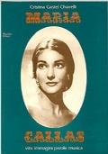 Maria Callas - Vita immagini parole musica