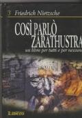 Così parlo Zarathustra  Un libro per tutti e per nessuno