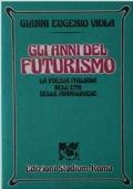 Gli anni del Futurismo. La poesia italiana nell'età delle avanguardie