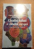 CITTADINI ITALIANI E CITTADINI EUROPEI Per una educazione a nuove cittadinanze