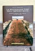 la misteriosa fine dell'impero maya - enigmi e segreti del crollo di una civiltà