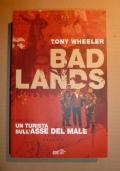 BAD LANDS - UN TURISTA SULL'ASSE DEL MALE
