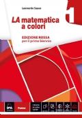 LA matematica a colori 1 (EDIZIONE ROSSA per il primo biennio)
