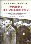 Ebrei in vendita? Le trattative segrete fra nazisti ed ebrei 1933-1945