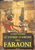 LE STORIE D'AMORE DEI FARAONI