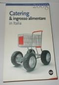 ANNUARIO 2008 CATERING & INGROSSO ALIMENTARE IN ITALIA