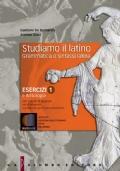 studiamo il latino grammatica e sintassi latina esercizi e antologia 1