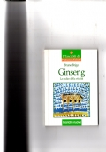 Ginseng - La radice della vitalità