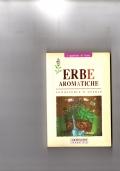 Erbe aromatiche - Conoscerle e usarle